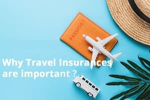 Why travel insurances are important