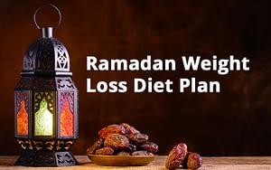Ramadan Weight Loss Diet Plan