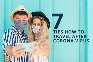 How To Travel After Corona Virus 2020-2021 Travel Tips