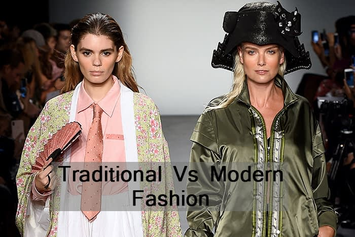 Difference between Traditional and Modern Fashion